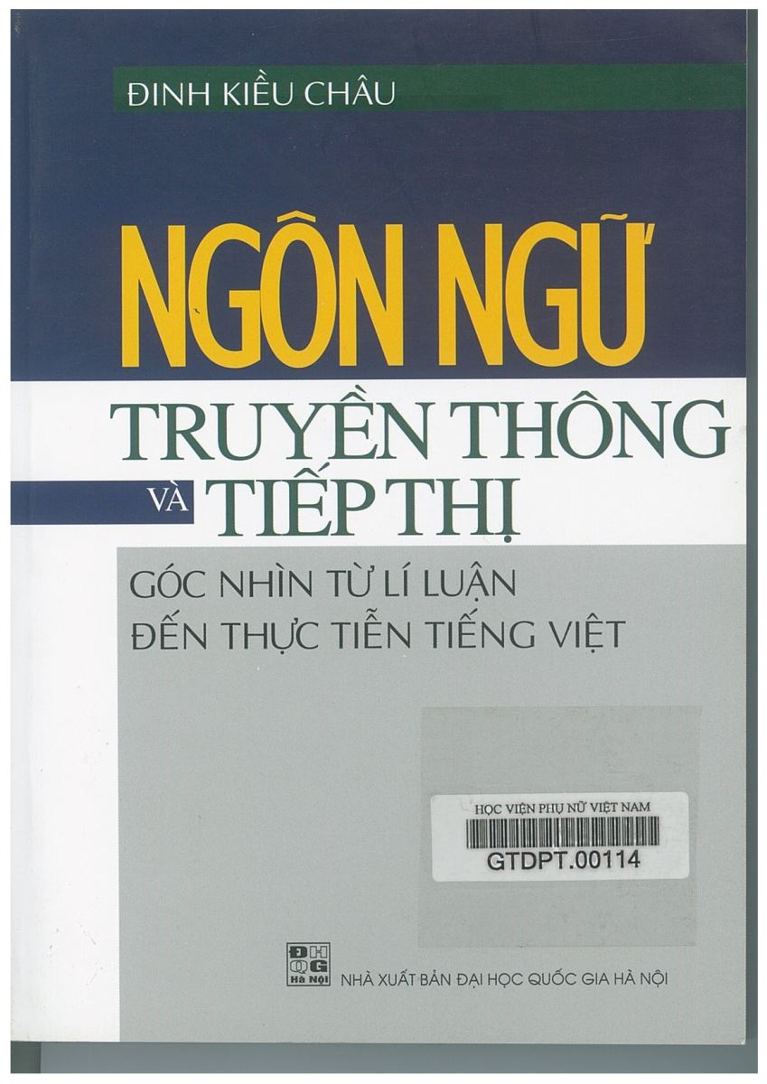 Giới thiệu sách: Ngôn ngữ truyền thông và tiếp thị góc nhìn từ lý luận đến thực tiễn tiếng Việt