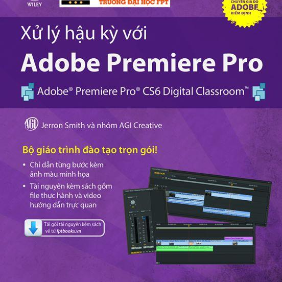 Giới thiệu sách: Xử lý hậu kỳ với Adobe Premiere Pro
