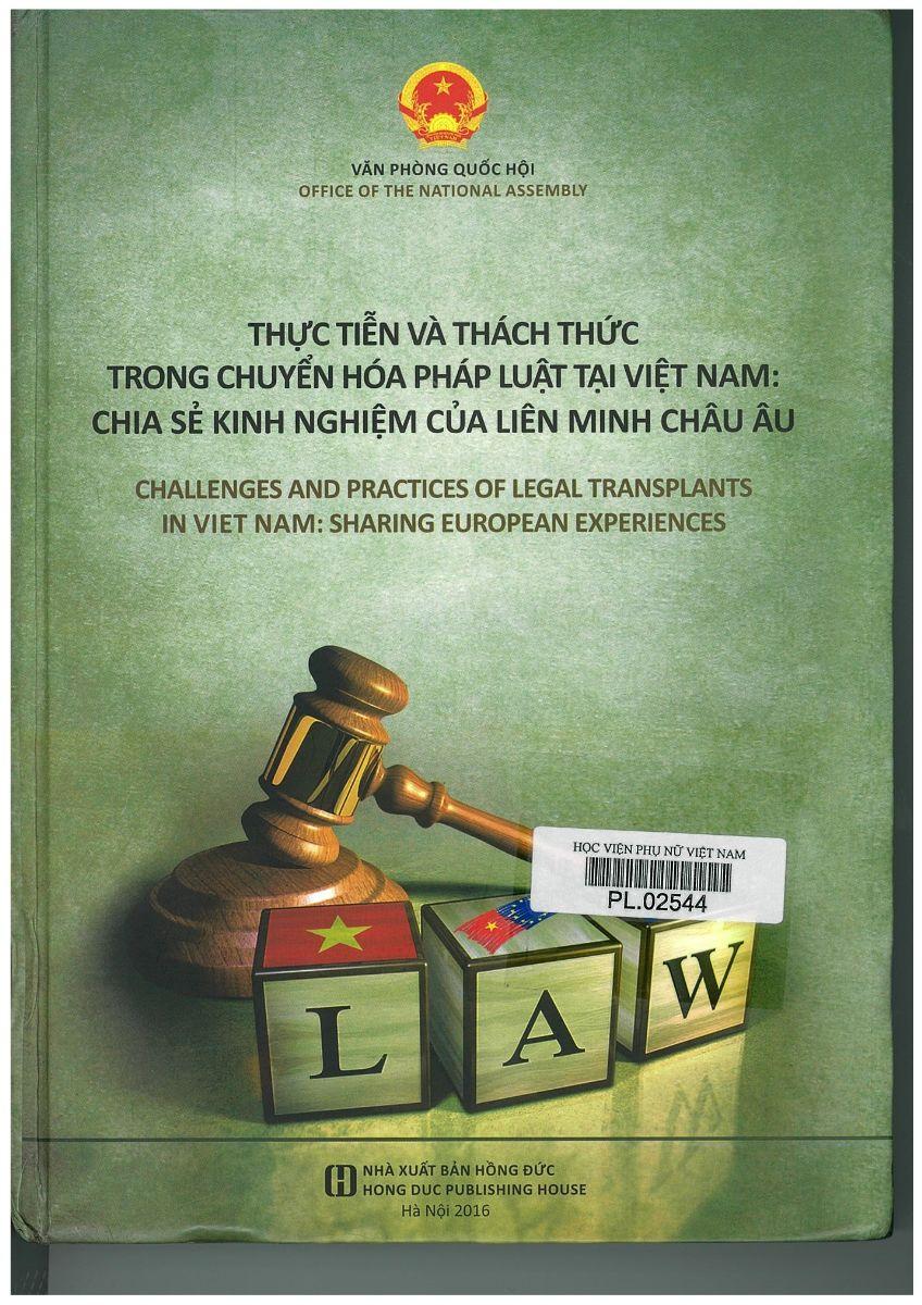 Giới thiệu sách: Thực tiễn và thách thức trong chuyển hóa pháp luật tại Việt Nam: chia sẻ kinh nghiệm của Liên minh Châu Âu