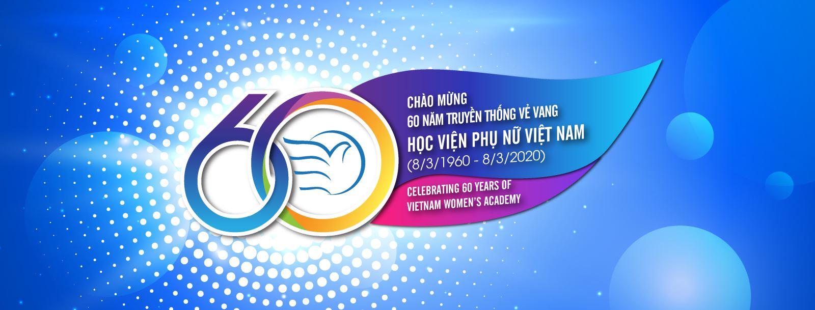 Học viện Phụ nữ Việt Nam - 60 năm truyền thống vẻ vang