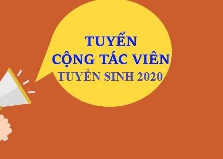 Thông báo Tuyển cộng tác viên tuyển sinh đại học năm 2020
