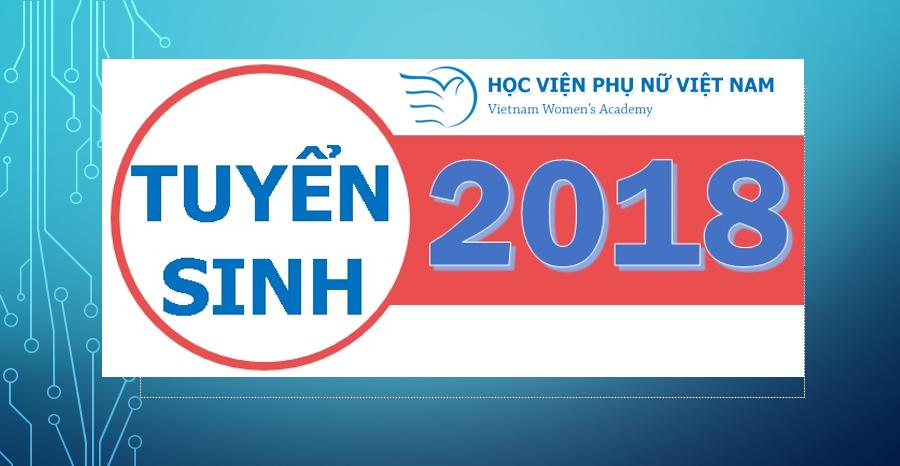 Học viện Phụ nữ Việt Nam công bố ĐỀ ÁN TUYỂN SINH 2018