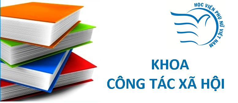 Khoa Công tác Xã hội Học viện Phụ nữ Việt Nam