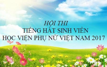 Kế hoạch tổ chức thi tiếng hát sinh viên Học viện Phụ nữ Việt Nam lần thứ  I năm 2017