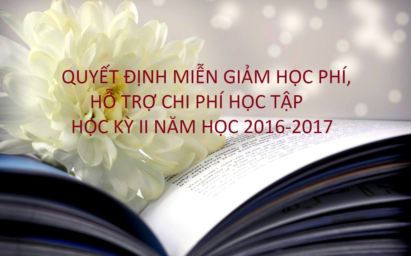Quyết định miến giảm học phí và chi phí học tập cho sinh viên học kỳ II năm học 2016-2017